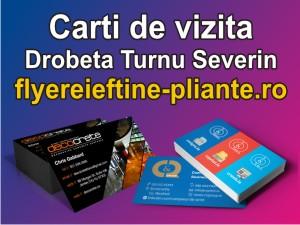 Carti de vizita Drobeta Turnu Severin-flyereieftine-pliante.ro