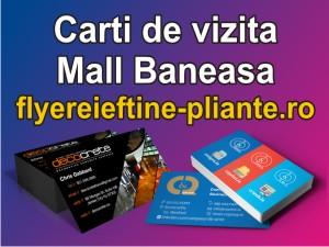 Carti de vizita Mall Baneasa-flyereieftine-pliante.ro