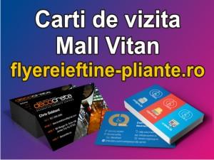 Carti de vizita Mall Vitan-flyereieftine-pliante.ro