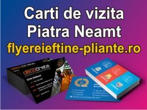 Carti de vizita Piatra Neamt-flyereieftine-pliante.ro