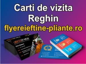 Carti de vizita Reghin-flyereieftine-pliante.ro