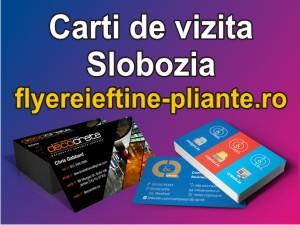 Carti de vizita Slobozia-flyereieftine-pliante.ro